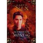 Garth Nix - Die Schlüssel zum Königreich - chwarzer Montag