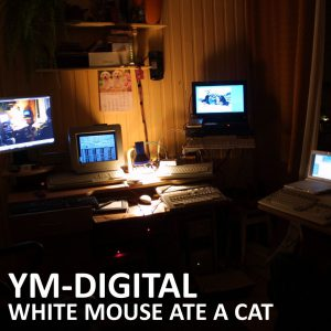 YM-Digital - White Mouse Ate A Cat
