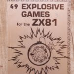 49 Explosive Games for the ZX81