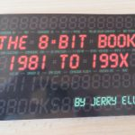 The 8 Bit Book 1981 To 199X