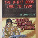 The 8 Bit Book 1981 To199X - The Book Of The Game Of The Film