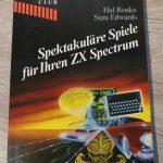 Sinclair ZX Spectrum - Spektakuläre Spiele für Ihren ZX Spectrum